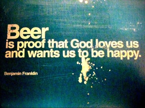 Beer is proof - quote