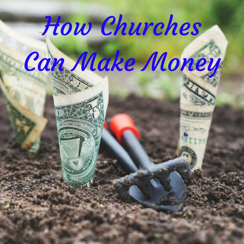 How Churches Can Make Money