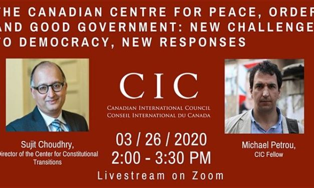 CIC Virtual Event: The Canadian Centre for Peace, Order and Good Government: New Challenges to Democracy, New Responses