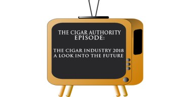 Podcast: The Cigar Industry 2018 A Look Into The Future