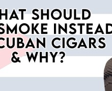 VODCast: What Should You Be Smoking Instead of Cuban Cigars