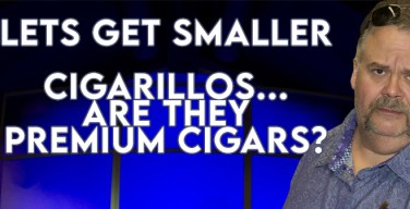 VOCAST: Lets Get Smaller… Are Cigarillos Premium Cigars?