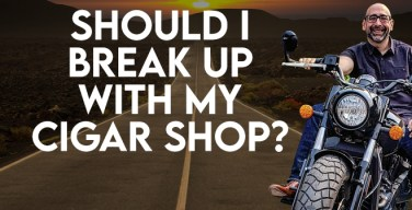 VODCast: Should I Break Up With My Cigar Shop?