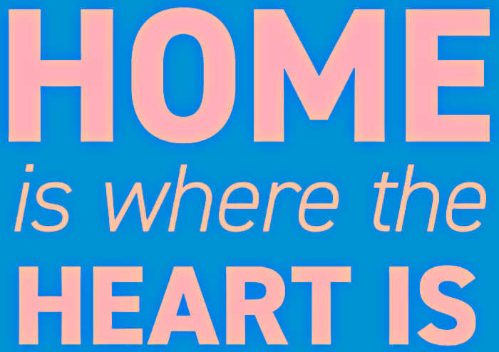 Words written out- Home is where the heart is