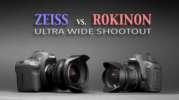Zeiss vs. Rokinon – Ultrawide Shootout