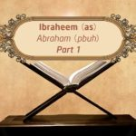 Featured Image - Video Ibraheem (AS) (Part 1) - Episode 10 - Stories of The Prophets - Dr. Mufti Ismail Menk (English)