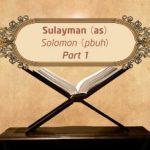 Featured Image - Video Sulayman (AS) (Part 1) - Episode 27 - Stories of The Prophets - Dr. Mufti Ismail Menk (English)