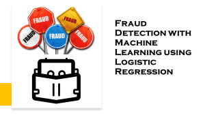 Fraud Detection with Machine Learning