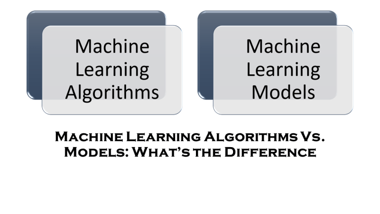 Difference Between Algorithm and Model in Machine Learning