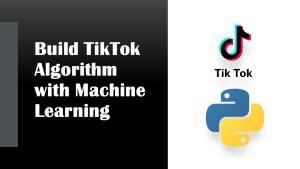 TikTok Algorithm with Machine Learning