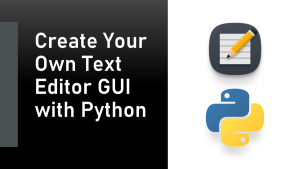 Text Editor GUI with Python