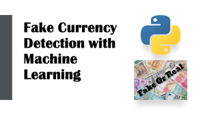 Fake Currency Detection with Machine Learning