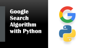 Google Search Algorithm with Python