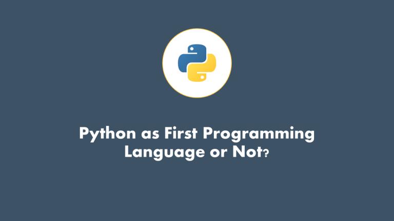 Python as First Programming Language