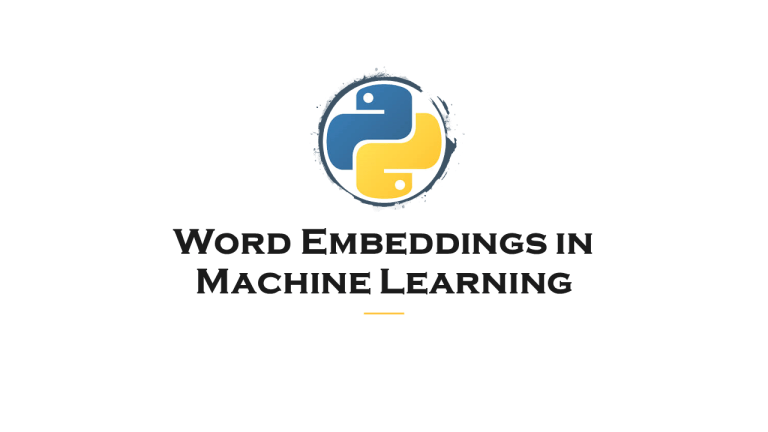 Word Embeddings in Machine Learning