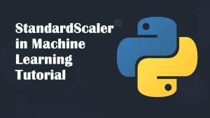 StandardScaler in Machine Learning