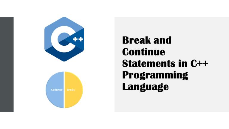 Break and Continue in C++ Programming Language