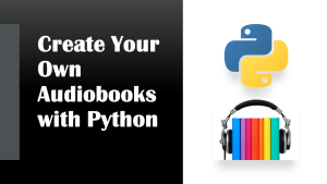 Create an Audiobook with Python
