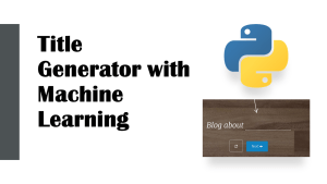 Title Generator with Machine Learning