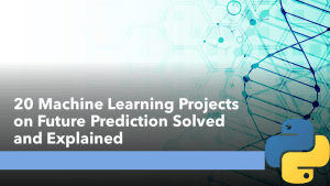 Machine Learning Projects on Future Prediction