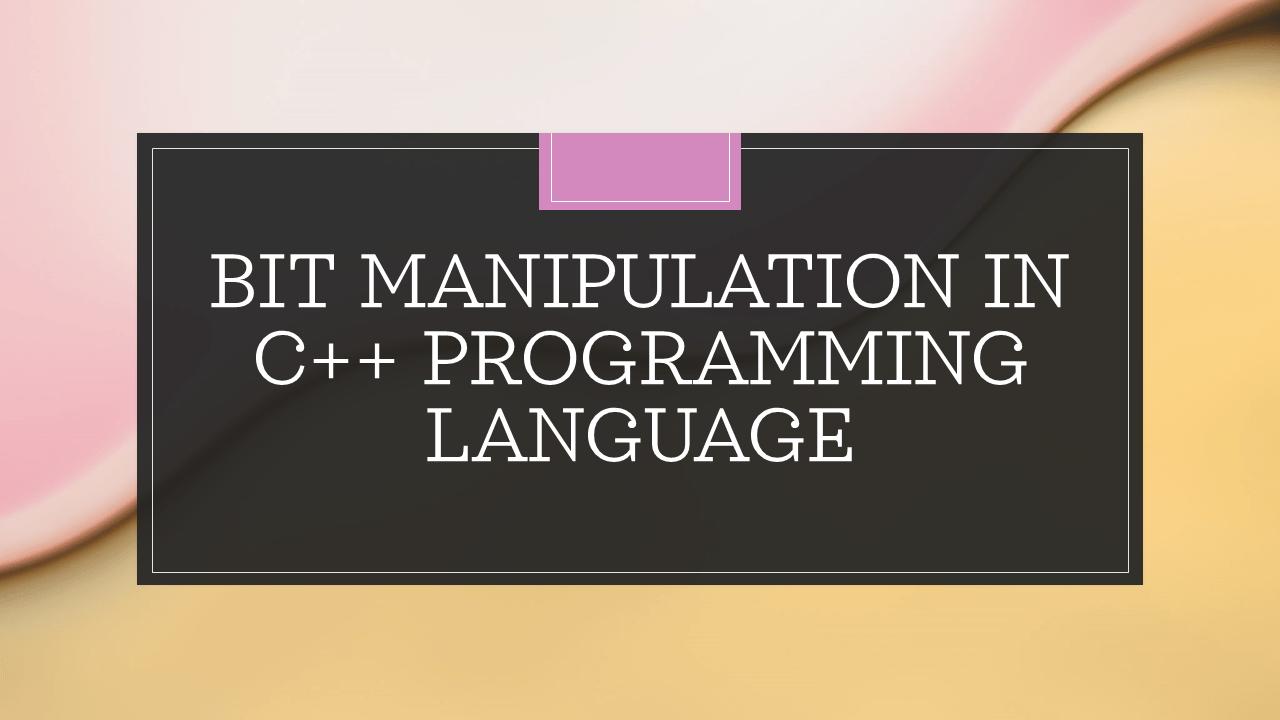 Bit Manipulation in C++