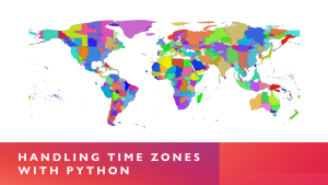 Time Zone Handling with Python
