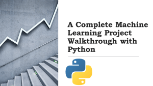 Machine Learning Project Walkthrough with Python