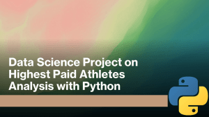 Highest-Paid Athletes Analysis with Python