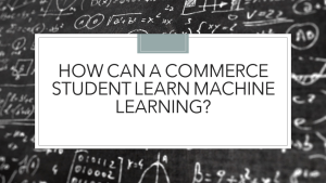 Learn Machine Learning After Commerce