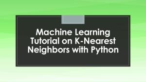 K-Nearest Neighbors (KNN) with Python