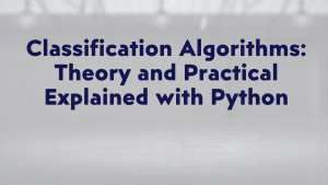 Classification Algorithms in Machine Learning