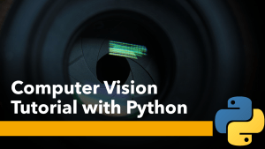 Computer Vision Tutorial with Python