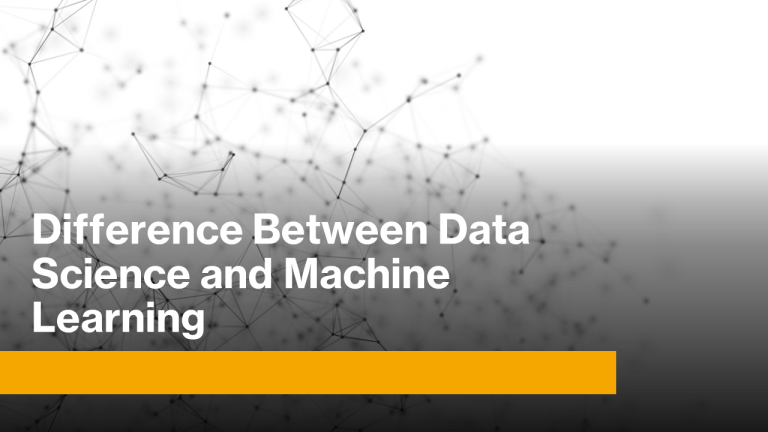 Difference Between Data Science and Machine Learning