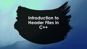 Header Files in C++