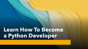 How To Become a Python Developer?