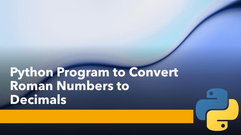 Python Program to Convert Roman Numbers to Decimals
