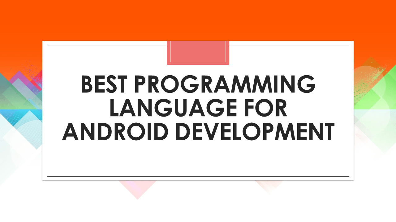 Best Programming Language for Android Development