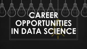 Career Opportunities in Data Science