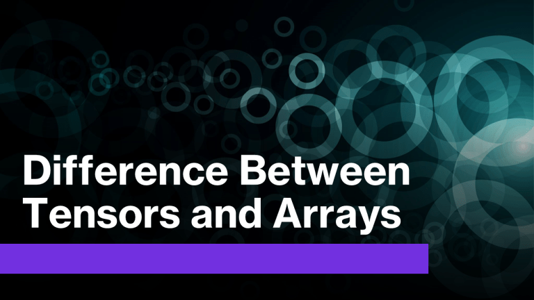 Difference Between Tensors and Arrays