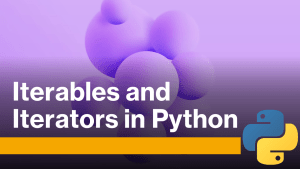 Iterables and Iterators in Python