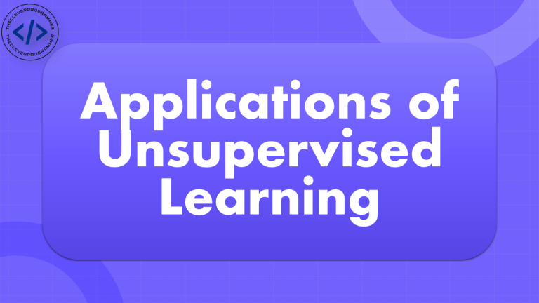 Applications of Unsupervised Learning