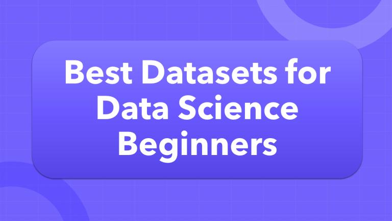 Best Datasets for Data science Beginners