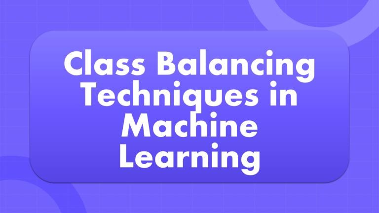 Class Balancing in Machine Learning