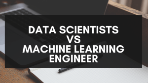 Difference Between Data Scientist and Machine Learning Engineer