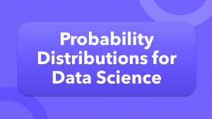 Probability Distributions for Data Science