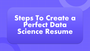 How to Create a Data Science Resume?