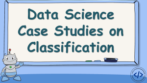 Data Science Case Studies on Classification