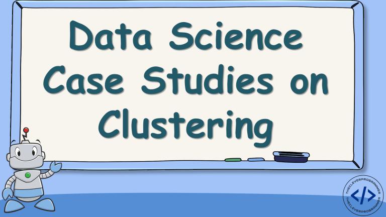 Data Science Case Studies on Clustering