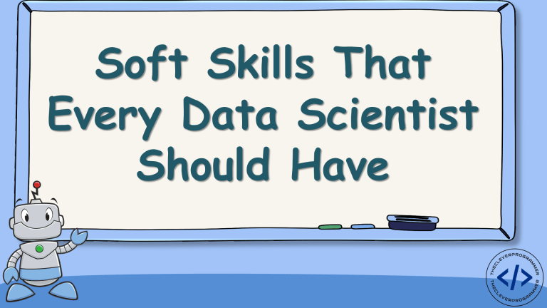 Soft Skills that Every Data Scientist Should Have
