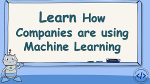 How Companies are using Machine Learning